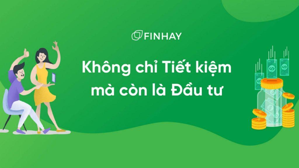 Finhay - Không chỉ là tiết kiệm mà còn là đầu tư